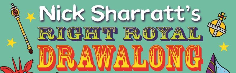 Nick Sharratt's Right Royal Draw-A-Long